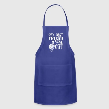 cat saying My best friend is a CAT - Adjustable Apron