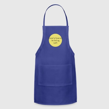 there's bravery in being soft - Adjustable Apron