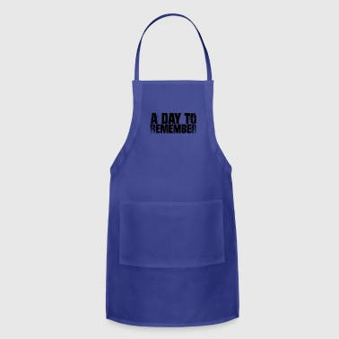 a day to remember - Adjustable Apron