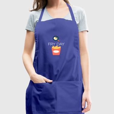 It's FRY DAY - Adjustable Apron