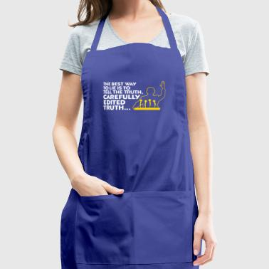 Always Lie With A Version Of The Truth - Adjustable Apron