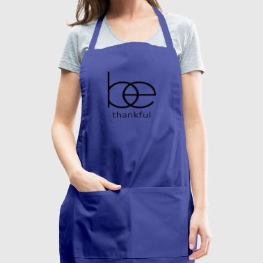 Be thankful,Christian Bible Quote - Adjustable Apron