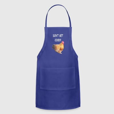 CHICKEN ROOSTER DONT GET COCKY - Adjustable Apron