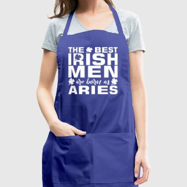 The Best Irish Men Are Born As Aries - Adjustable Apron