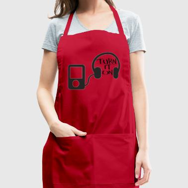turn down for what turn it on - Adjustable Apron