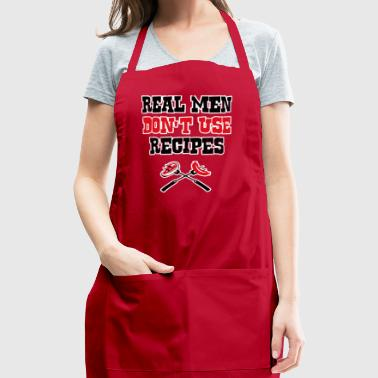 Real Men Dont Use Recipes - Adjustable Apron