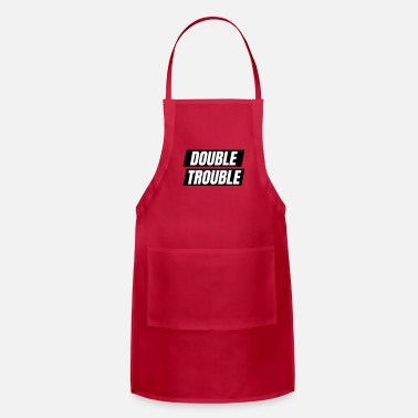 Double Meaning double trouble - Adjustable Apron