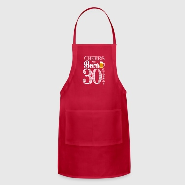 Cheers and Beers To 30 Years - Adjustable Apron
