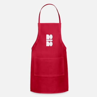 Meaning No Means No - Apron