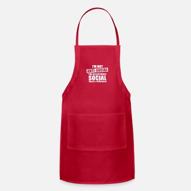 Anti Not Anti Social I m Selectively - Apron