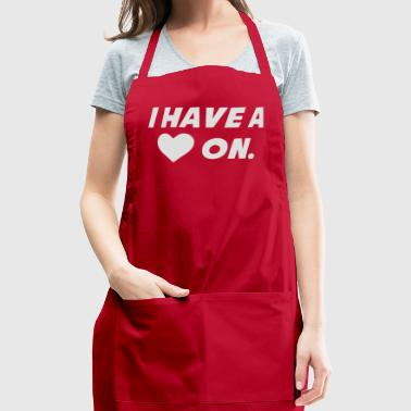 I Have A Heart On - Adjustable Apron