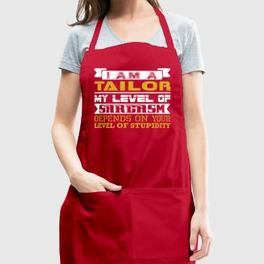 Im Tailor Level Sarcasm Depends Level Stupidity - Adjustable Apron