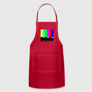 This is Only a Test - Adjustable Apron
