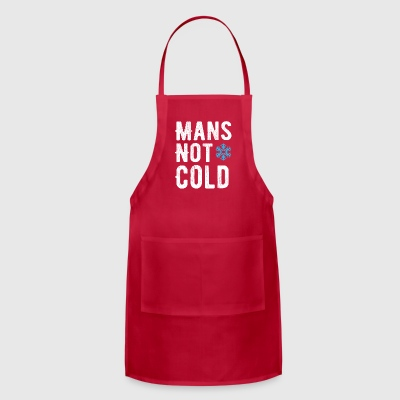 mans not cold - hot - Adjustable Apron