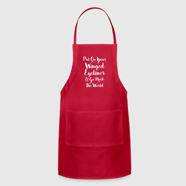 Put On Winged Eyeliner and Go Rock the World - Adjustable Apron