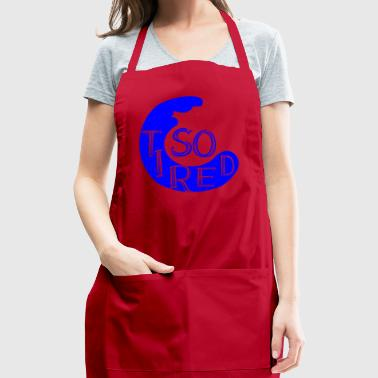 GIFT - SO TIRED BLUE - Adjustable Apron