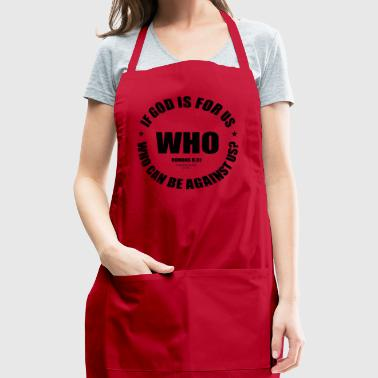 If God is for us who can be against us-Romans8 31 - Adjustable Apron