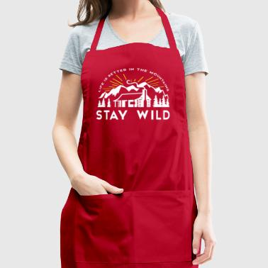 Life is Better Mountains Stay Wild - Adjustable Apron
