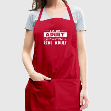 Adult But Not Like Real Adult Adulting - Adjustable Apron