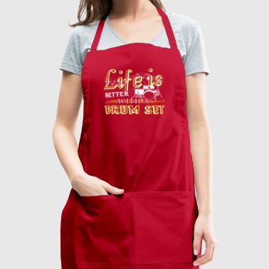 Life Is Better With Drum Set Shirts - Adjustable Apron