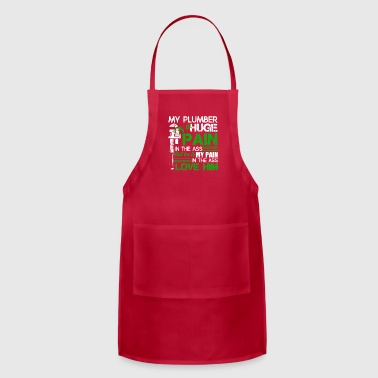 My Plumber Is A Huge Pain Tee Shirt - Adjustable Apron