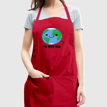I'm with her Mother Earth Day - Adjustable Apron