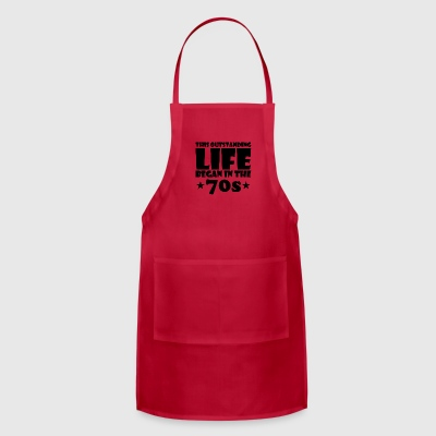 outstanding great life began 70s birthday age - Adjustable Apron