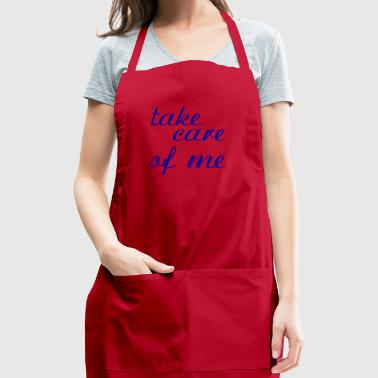 take care of me - Adjustable Apron