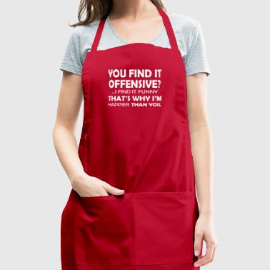 You Find It Offensive - Adjustable Apron