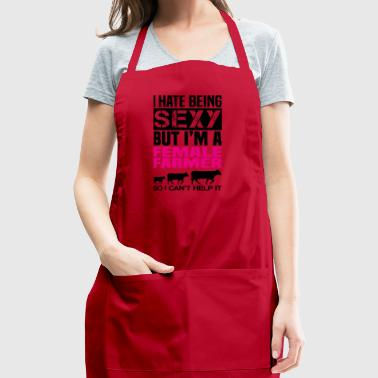 I hate being sexy but I'm a female farmer shirt - Adjustable Apron