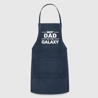 best dad Best Dad In The Galaxy - Adjustable Apron