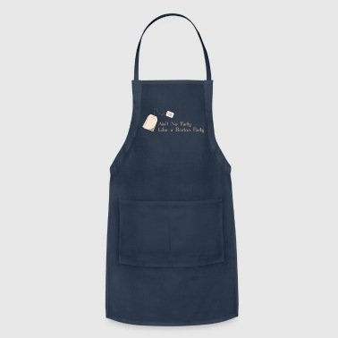Ain't No Party Like A Boston Party - Adjustable Apron