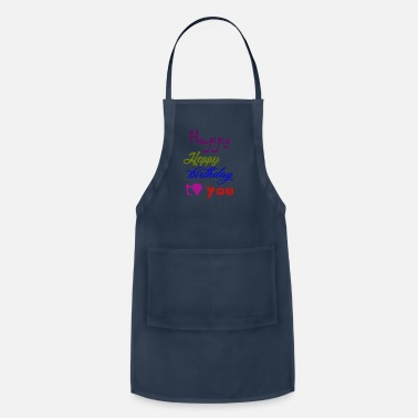 Happy Birthday Happy Happy birthday - Adjustable Apron