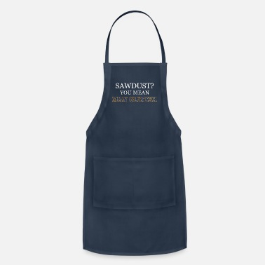 Man Sawdust Man Glitter Wood Worker Funny Father's Day - Apron