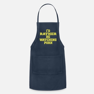Slogan i would rather watch porn - Apron
