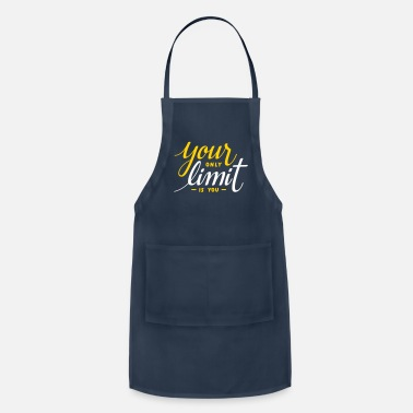 Motivational Your Only Limit is You Quote, Motivation, Inspire - Apron