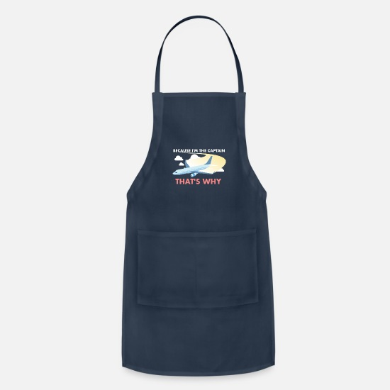 Navy Aprons - Aviation Because I'm The Captain That's Why Gift - Apron navy