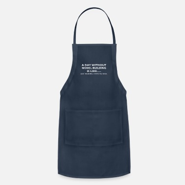 Building day without gift geschenk love model building - Apron