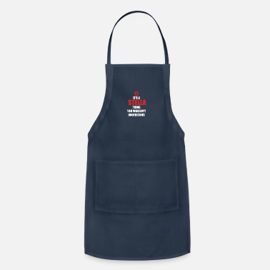 Stella Geschenk it s a thing birthday understand STELLA - Adjustable Apron