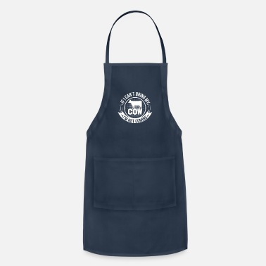 Cow Cant Bring My Cow Not Coming Cow Lover - Adjustable Apron