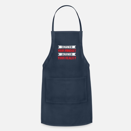 Positive Aprons - Change Your Mindset Change Reality Affirmation - Apron navy
