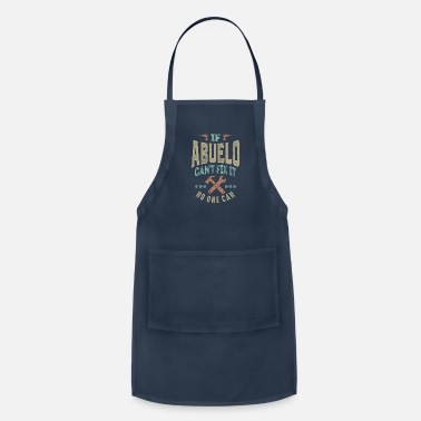 Grandad If Abuelo Can't Fix It - Adjustable Apron