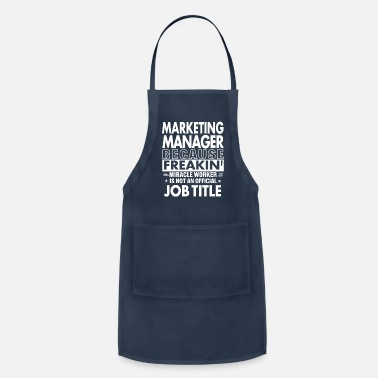 Marketing Manager Marketing Manager job shirt Gift for Manager - Adjustable Apron