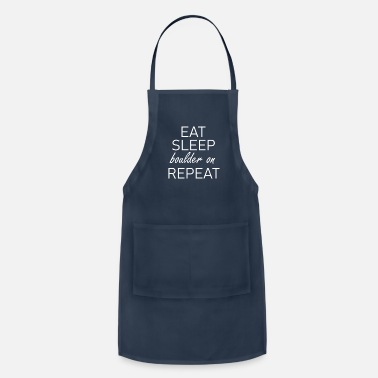 Climb Eat Sleep Boulder Repeat Birthday Idea Xmas Gift - Adjustable Apron