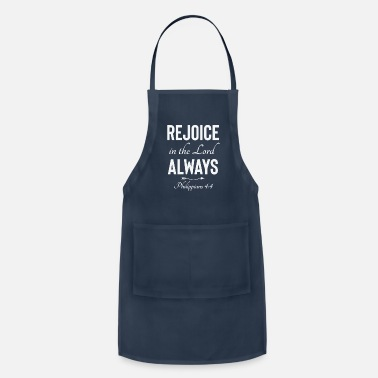 Typography Rejoice In The Lord Always Bible Quote - Apron
