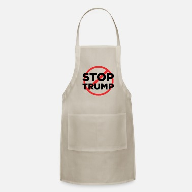 Expression Stop Trump Anti Donald Trump - Apron
