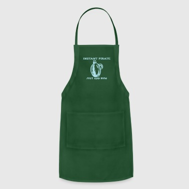 Instant pirate just add rum - Adjustable Apron