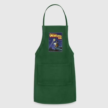 The Adventure of Unemployed Man - Adjustable Apron
