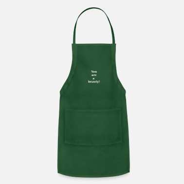 Text You are a beauty quote saying text - Adjustable Apron