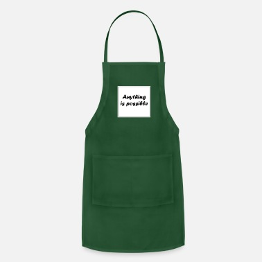 Anything Anything is Possible - Apron